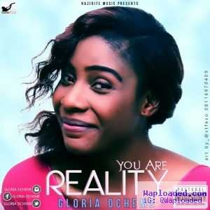 Gloria Ocheme - You Are Reality